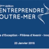 Entreprendre Outre-mer : deuxième édition le 23 janvier 2016